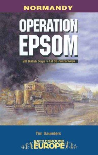 Operation Epsom: VIII British Corps vs 1st SS Panzerkorps (Battleground Europe) por Major Tim Saunders