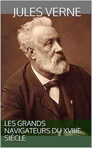 Les Grands Navigateurs Du Xviiie Siècle por Jules  Verne epub