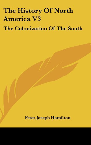 The History of North America V3: The Colonization of the South