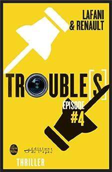 Trouble[s] épisode 4 par [Lafani, Florian, Renault, Gautier]