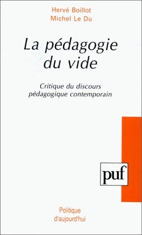 La pdagogie du vide : Critique du discours pdagogique contemporain