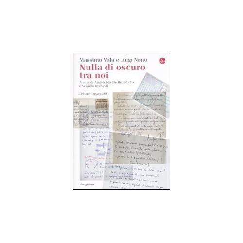 Nulla Di Oscuro Tra Noi. Lettere 1952-1988