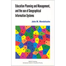 Education Planning and Management and the Use of Geographical Information Systems