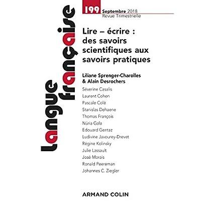 Langue française nº 199 (3/2018) Lire - écrire : des savoirs scientifiques aux savoirs pratiques