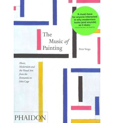 [(The Music of Painting: Music, Modernism and the Visual Arts from the Romantics to John Cage)] [Author: Peter Vergo] published on (September, 2012)