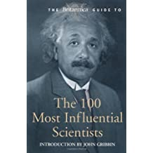 [( Britannica Guide to 100 Most Influential Scientists )] [by: John R. Gribbin] [Aug-2008]