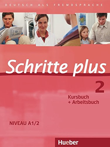 Schritte plus 2: Deutsch als Fremdsprache / Kursbuch + Arbeitsbuch