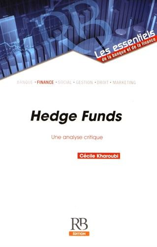 Hedge Funds: Une analyse critique.