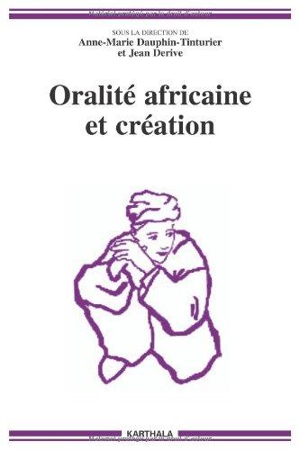 Oralité africaine et création : Actes du colloque de l'Isola (10-12 juillet 2002) (1Cédérom)