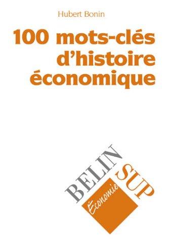 100 mots-clés d'histoire économique