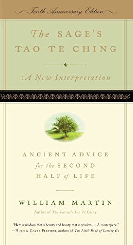 [(The Sage's Tao Te Ching : Ancient Advice for the Second Half of Life)] [By (author) William Martin ] published on (August, 2010)