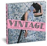 Vintage : en stilguide till vintagemode por Marie Birde