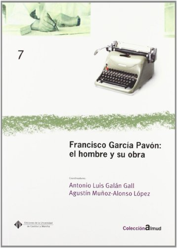 francisco-garcia-pavon-el-hombre-y-su-obra-almud