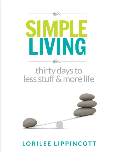 Simple Living - 30 days to less stuff and more life (English Edition)
