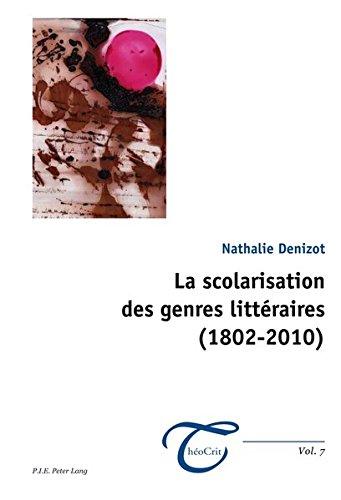 La scolarisation des genres littéraires (1802-2010) par Nathalie Denizot