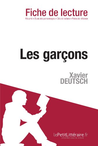 Les Garons de Xavier Deutsch (Fiche de lecture): Comprendre La Littrature Avec Lepetitlittraire.Fr
