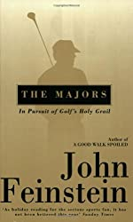 The Majors: In Pursuit of Golf's Holy Grail by John Feinstein (2000-07-06)