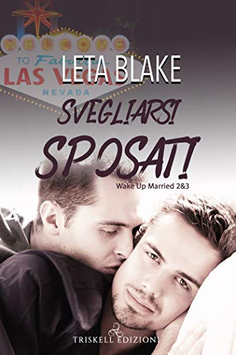 Svegliarsi sposati : Will e Patrick incontrano la famiglia (Wake Up Married 2 & Vol. 3) di [Blake, Leta]