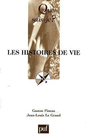 Les histoires de vie par Gaston Pineau, Jean-Louis Le Grand