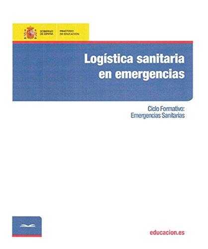 Logística sanitaria en emergencias. Ciclo formativo: Emergencias Sanitarias por María del Mar Gallardo García