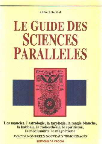 Le guide des sciences parallèles par Gilbert Garibal