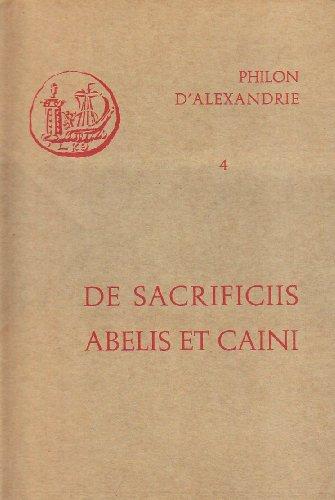 Oeuvres de Philon d'Alexandrie. De sacrifis Abelis et Caini, volume 4 par Philon d'Alexandrie