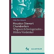 Houston Stewart Chamberlain: Wagners Schwiegersohn – Hitlers Vordenker