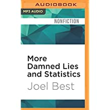 More Damned Lies and Statistics: How Numbers Confuse Public Issues by Joel Best (2016-06-07)