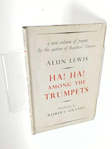 Ha! Ha! Among the Trumpets by Alun Lewis (1945-12-05)