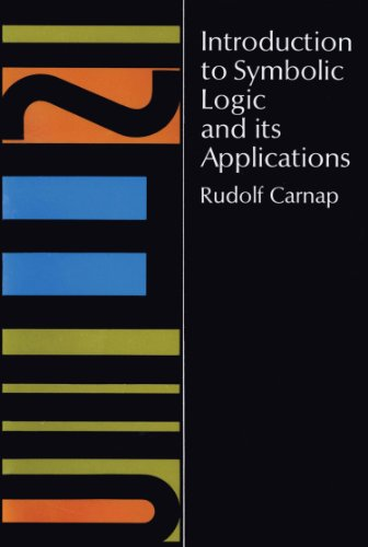 Introduction to Symbolic Logic and Its Applications (English Edition)