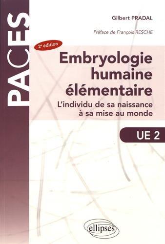 Embryologie humaine élémentaire - L'individu de sa naissance à sa mise au monde - 2e édition par Gilbert Pradal