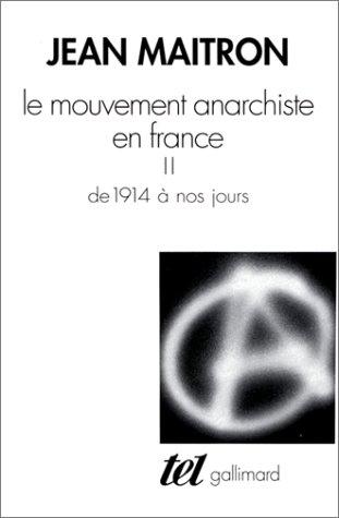 Le Mouvement anarchiste en France, tome 2 : de 1914 à nos jours