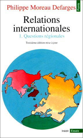 Relations internationales. Tome I. Questions régionales