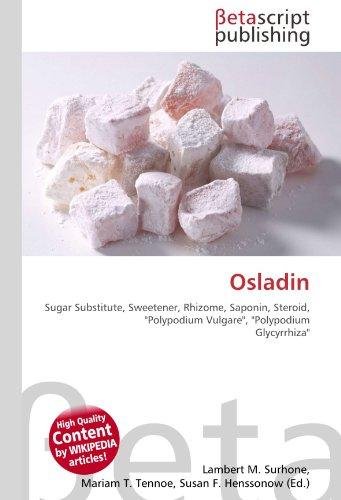 Osladin: Sugar Substitute, Sweetener, Rhizome, Saponin, Steroid, ''Polypodium Vulgare'', ''Polypodium Glycyrrhiza''