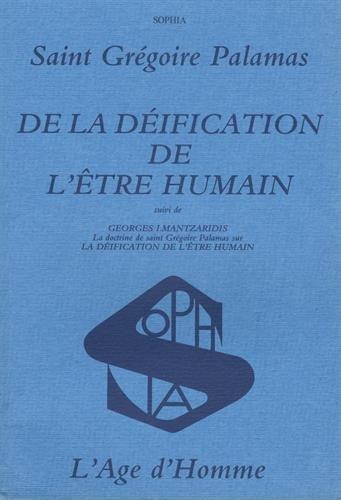 De la déification de l'être humain, suivi deLa Doctrine de saint Grégoire Palamas sur La Déification de l'être humain