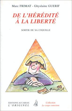 Heredite a la Liberte (de l')