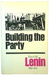 Building the Party : Lenin 1893 - 1914