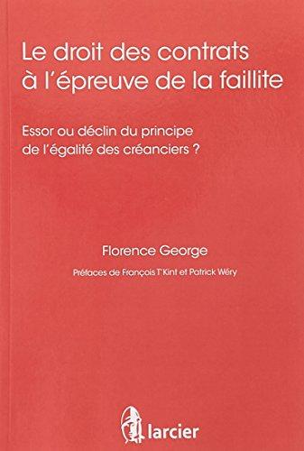 Le droit des contrats à l'épreuve de la faillite: Essor ou déclin du principe de l'égalité des créanciers par Florence George