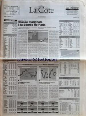 COTE (LA) du 15/02/1993 - BOURSE DE PARIS - VOLUMES EN MONTANT - LES 40 VALEURS DU CAC - LES PRINCIPAUX ECARTS - INDICES AGEFI - LA SEANCE +0,34 % - HAUSSE MARGINALE APRES LA BOURSE DE PARIS - LA VALEUR DU JOUR - DES DEGAGEMENTS PRESENT SUR PROMODES - MARCHE OBLIGATOIRE - LE MATIF DESESPERE DÔÇÖUNE SOLUTION A LA CRISE A COURT TERME - INDICES MONDIAUX - LES 30 VALEURS DU DOW JONES - CHANGES A LÔÇÖETRANGER - INDICES MATIERES PREMIERES - OR A PARIS