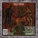 Trouveres - Höfische Liebeslieder aus Nordfrankreich