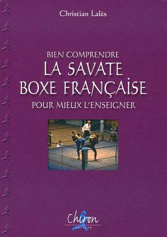 La Savate Boxe Française : Bien comprendre pour mieux l'enseigner