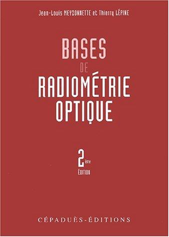 Bases de radiometrie optique par Jean-Louis Meyzonnette