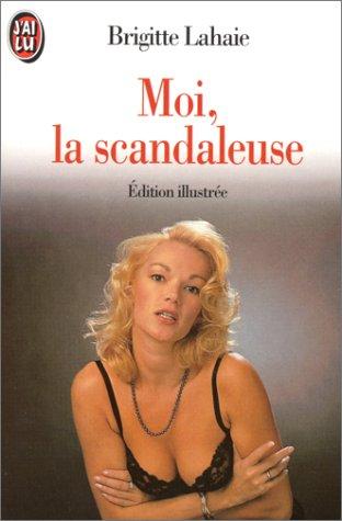 Moi la scandaleuse par Brigitte Lahaie