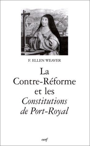 La Contre-Réforme et les Constitutions de Port-Royal