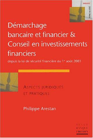 Démarchage bancaire et financier et Conseil en investissements financiers : Depuis la loi de sécurité financière du 1er août 2003