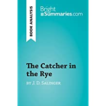 The Catcher in the Rye by J. D. Salinger (Book Analysis): Detailed Summary, Analysis and Reading Guide (BrightSummaries.com)