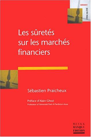 Les sûretés sur les marchés financiers par Sébastien Praicheux