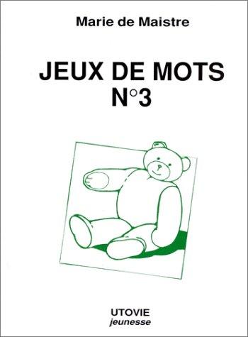 Jeux de mots. Cahier d'exercice de Nounours et ses amis, tome 3
