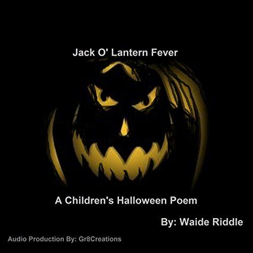 Jack o' Lantern Fever: A Children's Halloween Poem