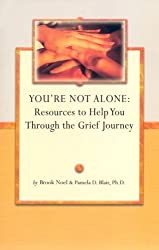 You're Not Alone: Resources to Help You Through Your Grief Journey (Grief Steps Guide)